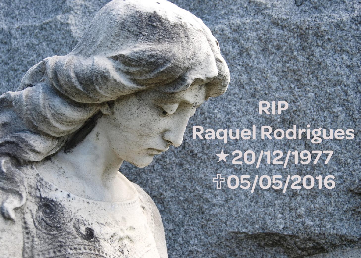 RIP Raquel Rodrigues
